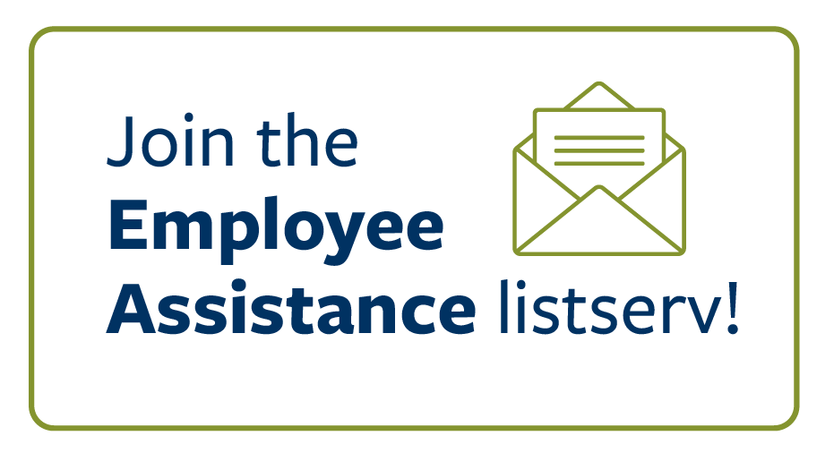 Join the Employee Assistance listserv