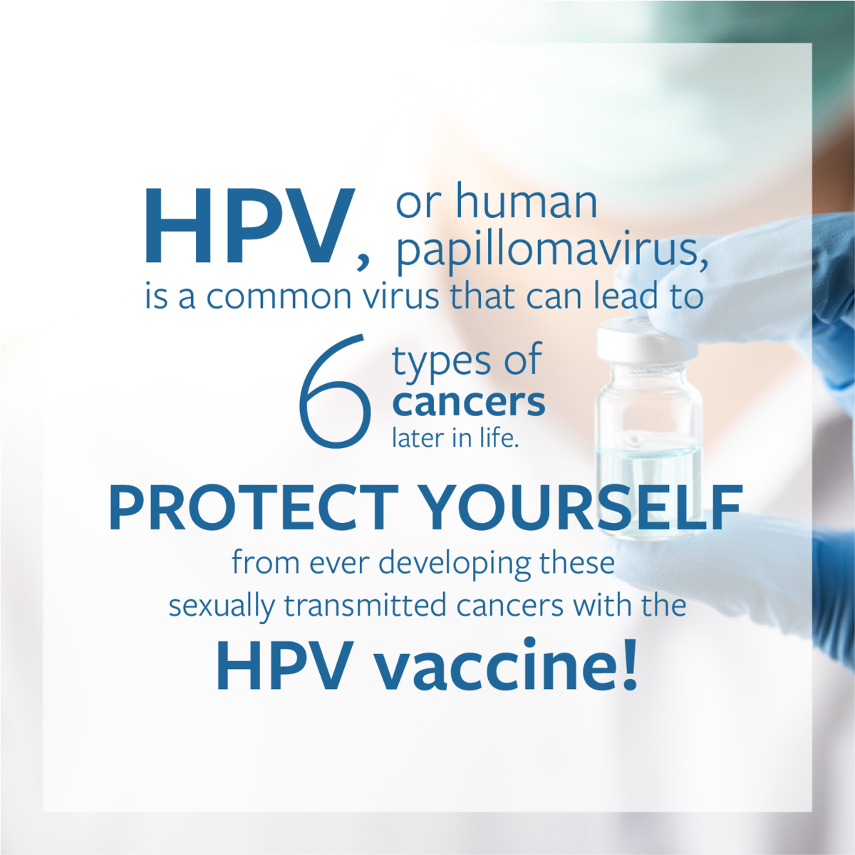 HPV or human papillomavirus, is a common virus that can lead to 6 types of cancers later in life. Protect yourself from every developing these sexually transmitted cancers with the HPV vaccine!