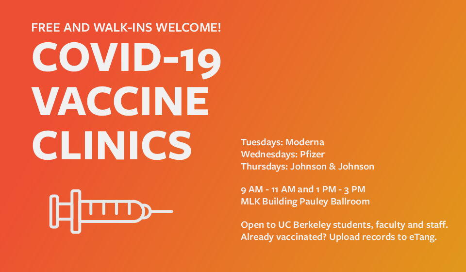 Free COVID-19 Vaccine Clinics for UC Berkeley students, staff, and faculty