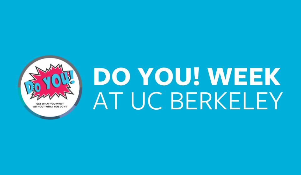 Do You! Week at UC Berkeley