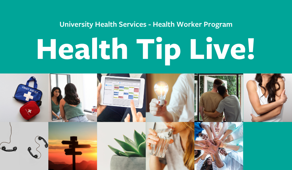 Join the UHS Health Worker Program student coordinators this fall 2021 for Health Tip Live online events