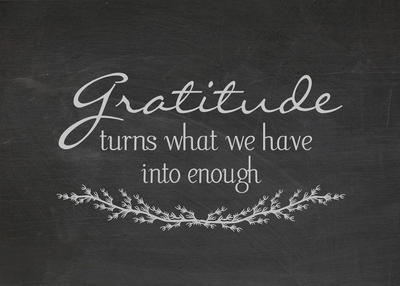 "Typography of ""Gratitude turns what we have into enough"""