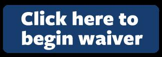 Click here to begin waiver